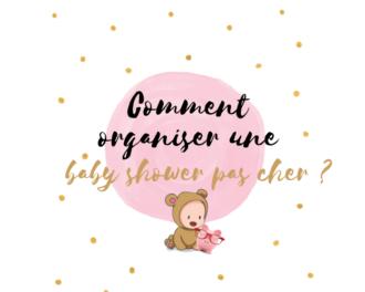 Read more about the article Comment organiser une baby shower pas cher (et faire plaisir à ton porte-monnaie) ?