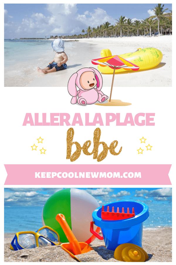 Comment profiter des vacances en emmenant bébé à la plage ? - Un article à découvrir sur le blog : keepcoolnewmom.com