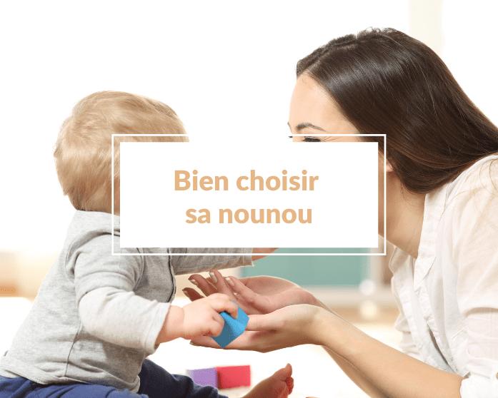 Comment bien choisir sa nounou pour ses enfants (et être sûre de ne pas se tromper) ?