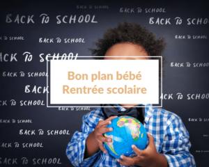 Read more about the article Bon plan rentrée scolaire : vêtements, cartables, jouets … comment te faire plaisir en gâtant ton enfant à petits prix ?