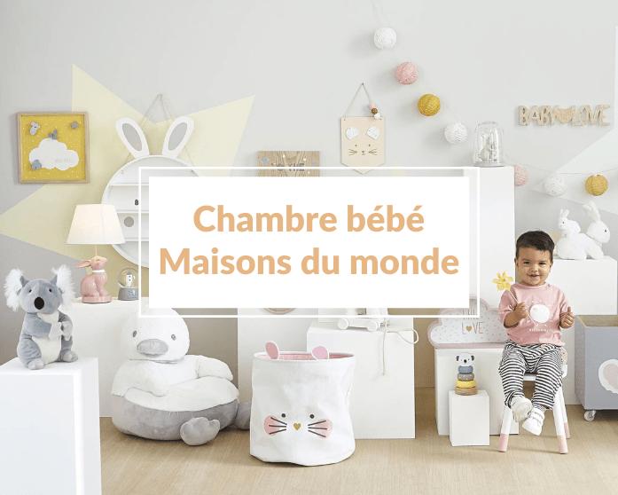 Comment ne pas craquer pour une jolie chambre bébé Maisons du Monde ?