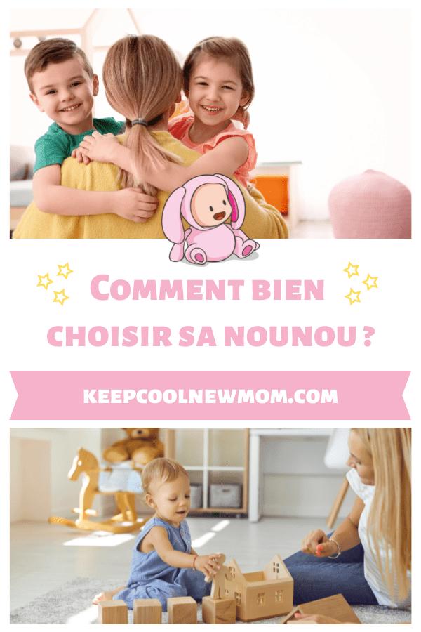 Le guide complet pour bien choisir sa nounou - Un article à découvrir sur le blog : keepcoolnewmom.com