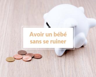 Read more about the article 11 conseils pour accueillir bébé sans se ruiner (et accessoirement éviter de s'endetter ce qui rendrait ton banquier trop heureux)