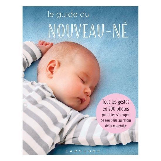 Le guide du nouveau-né : magnifique livre à offrir comme cadeau à la maternité ou à toutes les jeunes mamans