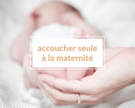 Read more about the article Comment accoucher seule à la maternité sans le papa (coronavirus) ?