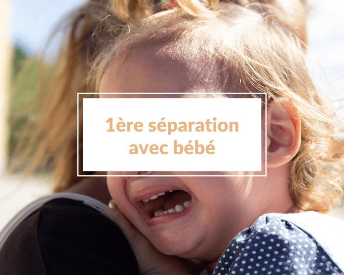 Comment gérer la premlière séparation avec bébé ? - Un article à découvrir sur le blog : keepcoolnewmom.com