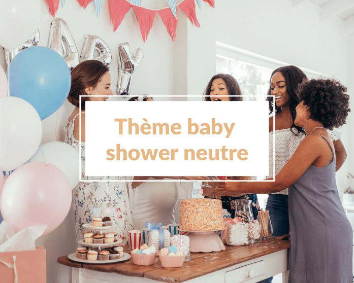 25 idées de thèmes pour une baby shower neutre