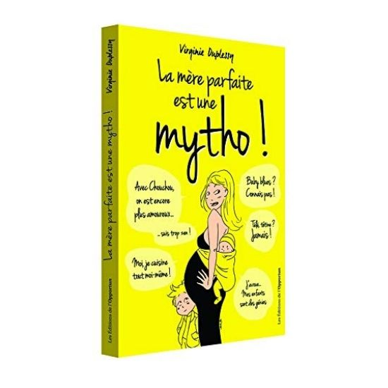 Cadeau maternité à offrir sans hésiter : livre La mère parfaite est une mytho